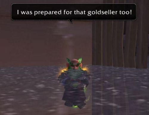... I was prepared for that goldseller too!