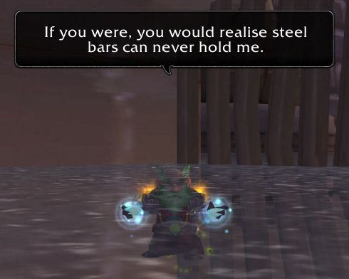 If you were, you would realise steel bars can never hold me.