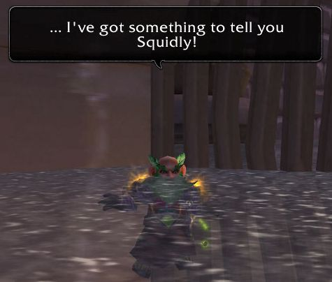 ... I've got something to tell you Squidly