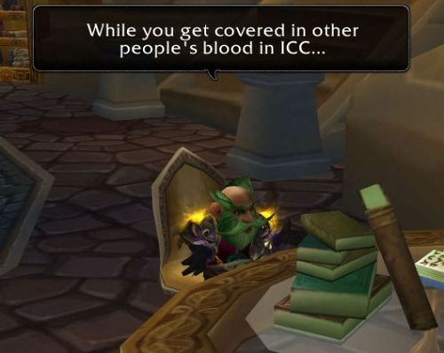 While you get covered in other peoples blood in ICC...