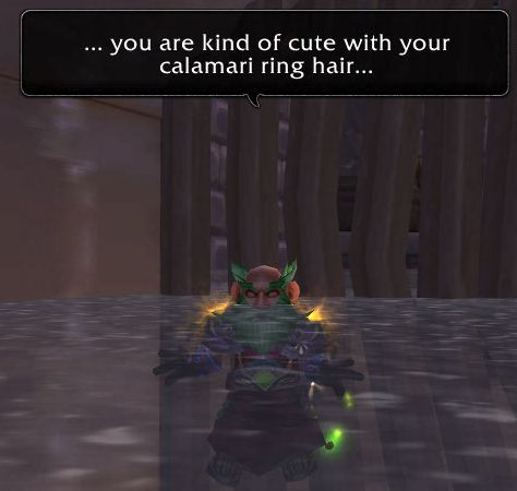 ...you are kind of cute with your calamari ring hair...