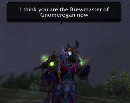 I think you are the Brewmaster of Gnomeregan now