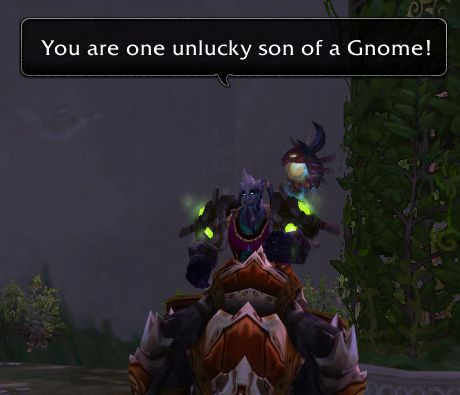 You are one unlucky son of a Gnome!